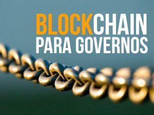 Como a tecnologia Blockchain pode ajudar o Governo Brasileiro