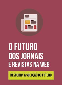 Soluções para Jornais e Revistas na Web