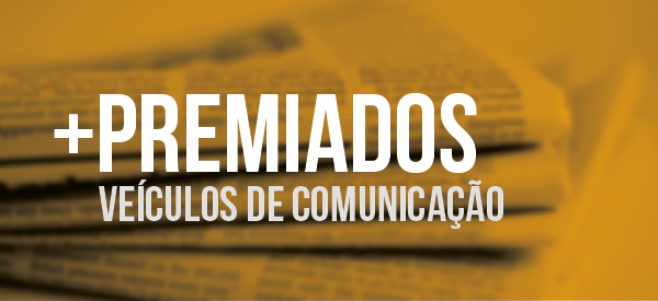 Divulgada a lista com os 10 veículos de comunicação mais premiados do Brasil.