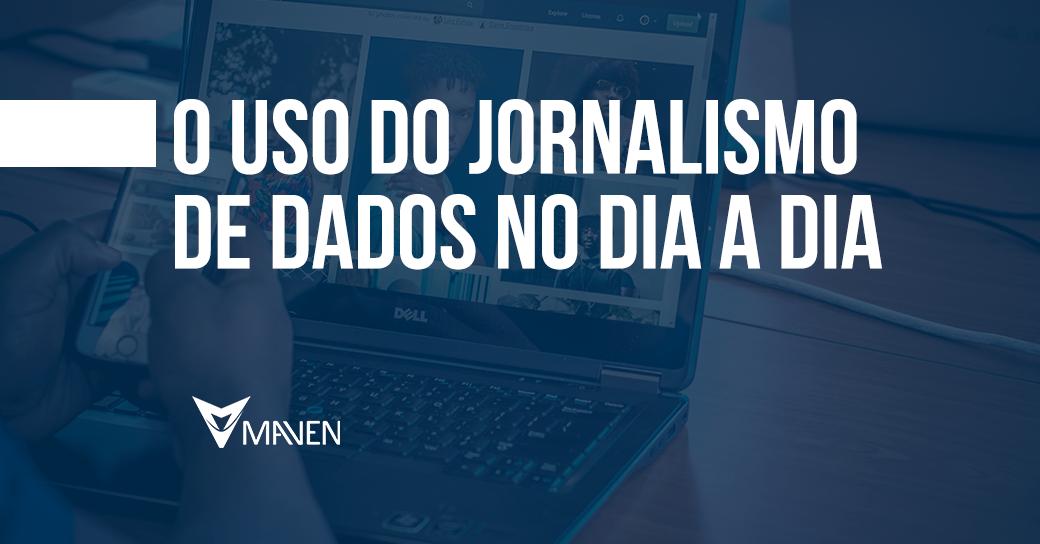 O uso do Jornalismo de Dados no dia a dia