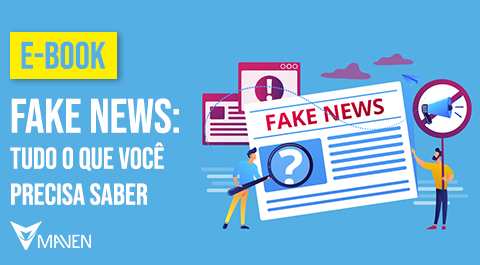 Fake News: Tudo o que você precisa saber