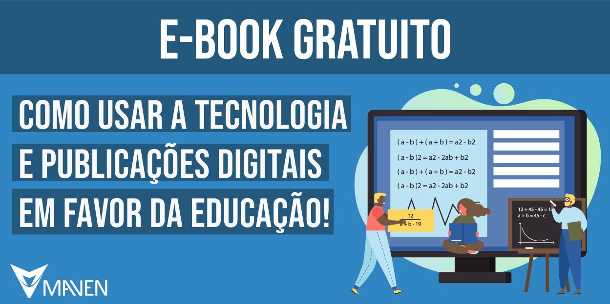 Como usar a tecnologia e publicações digitais em favor da educação!