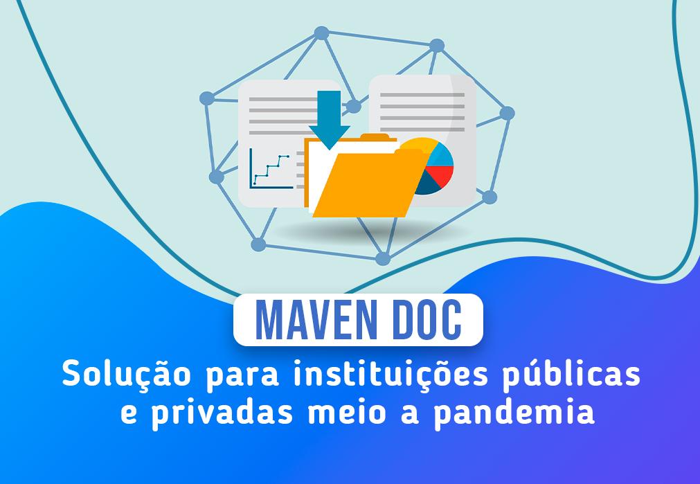 Maven Doc a solução para instituições públicas e privadas meio a pandemia