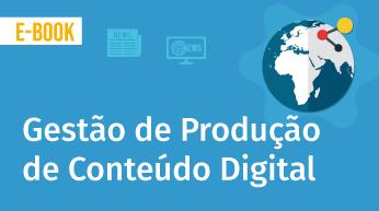 Gestão de Produção de Conteúdo Digital