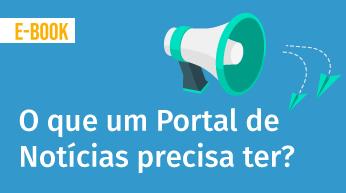 O que um Portal de Notícias precisa ter?