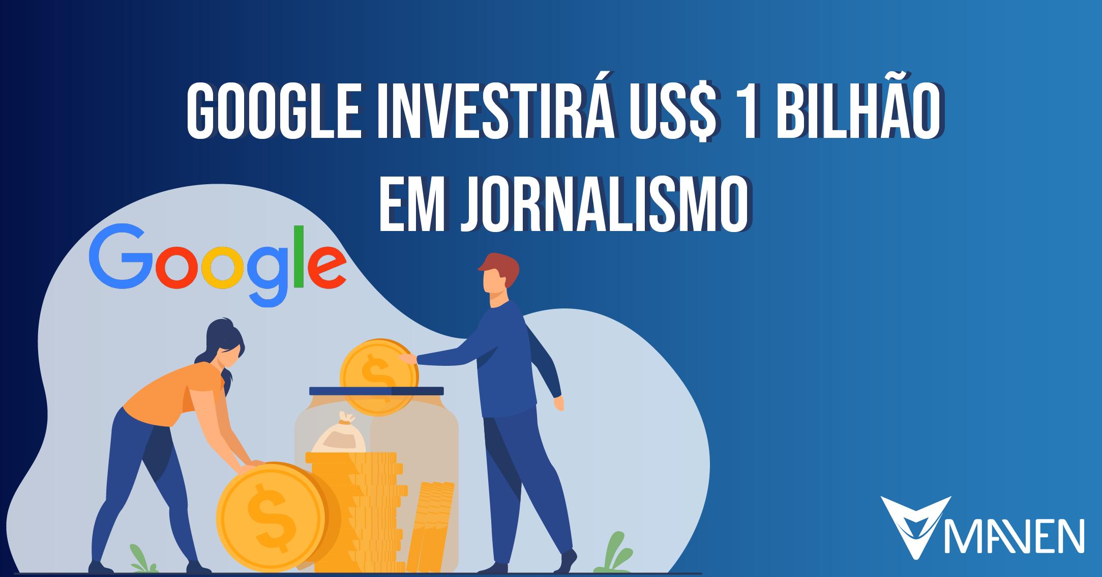 Google investirá US$ 1 bilhão em jornalismo