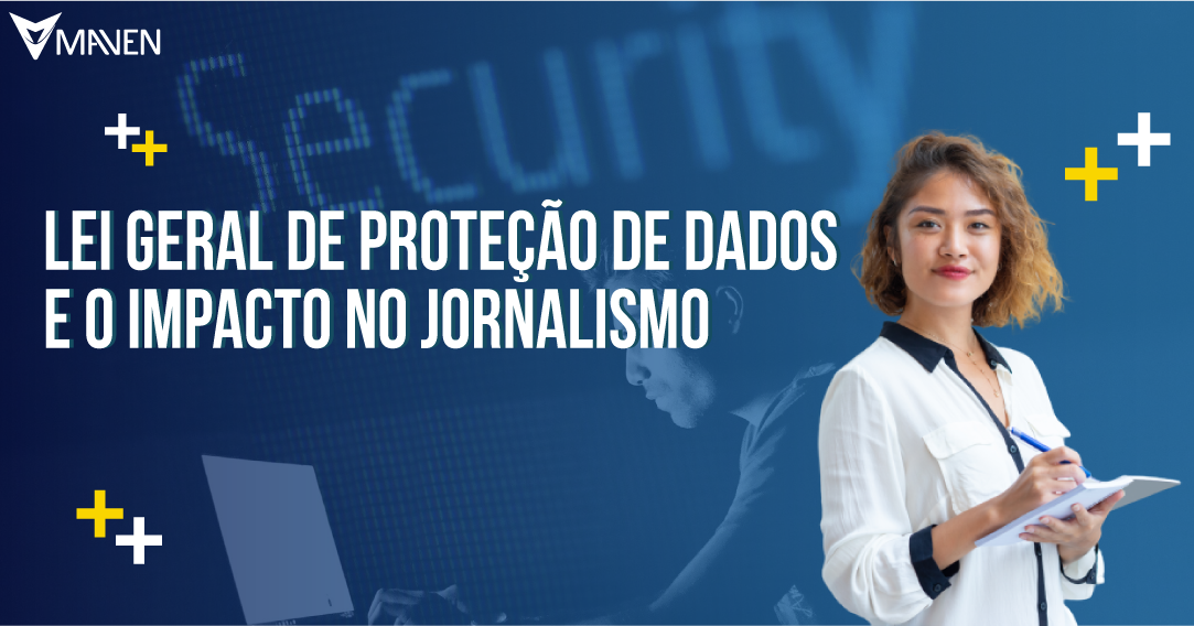 Lei Geral de Proteção de Dados e o impacto no jornalismo