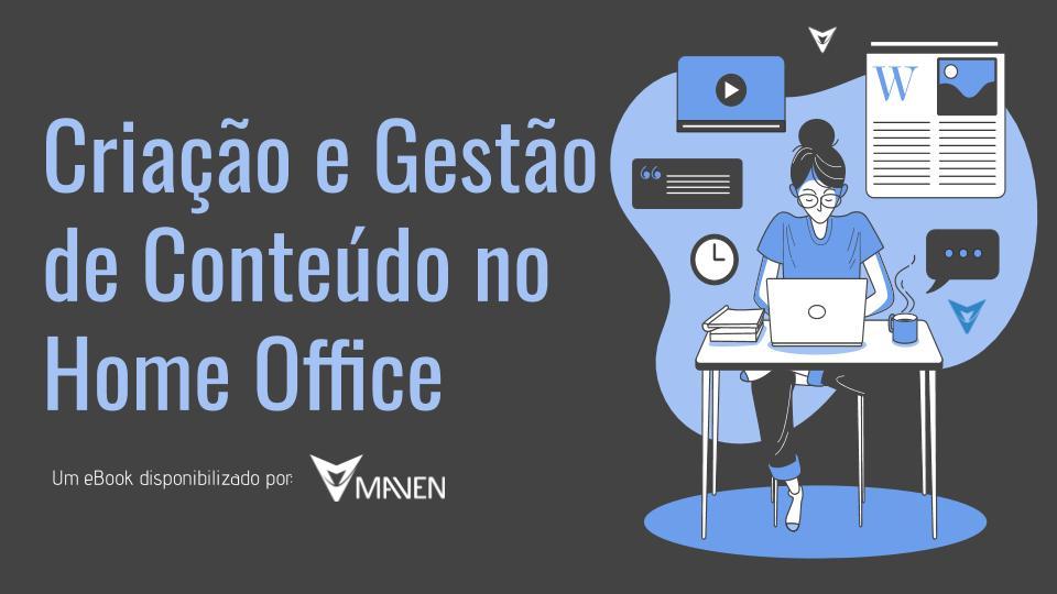Criação e Gestão de Conteúdo no Home Office