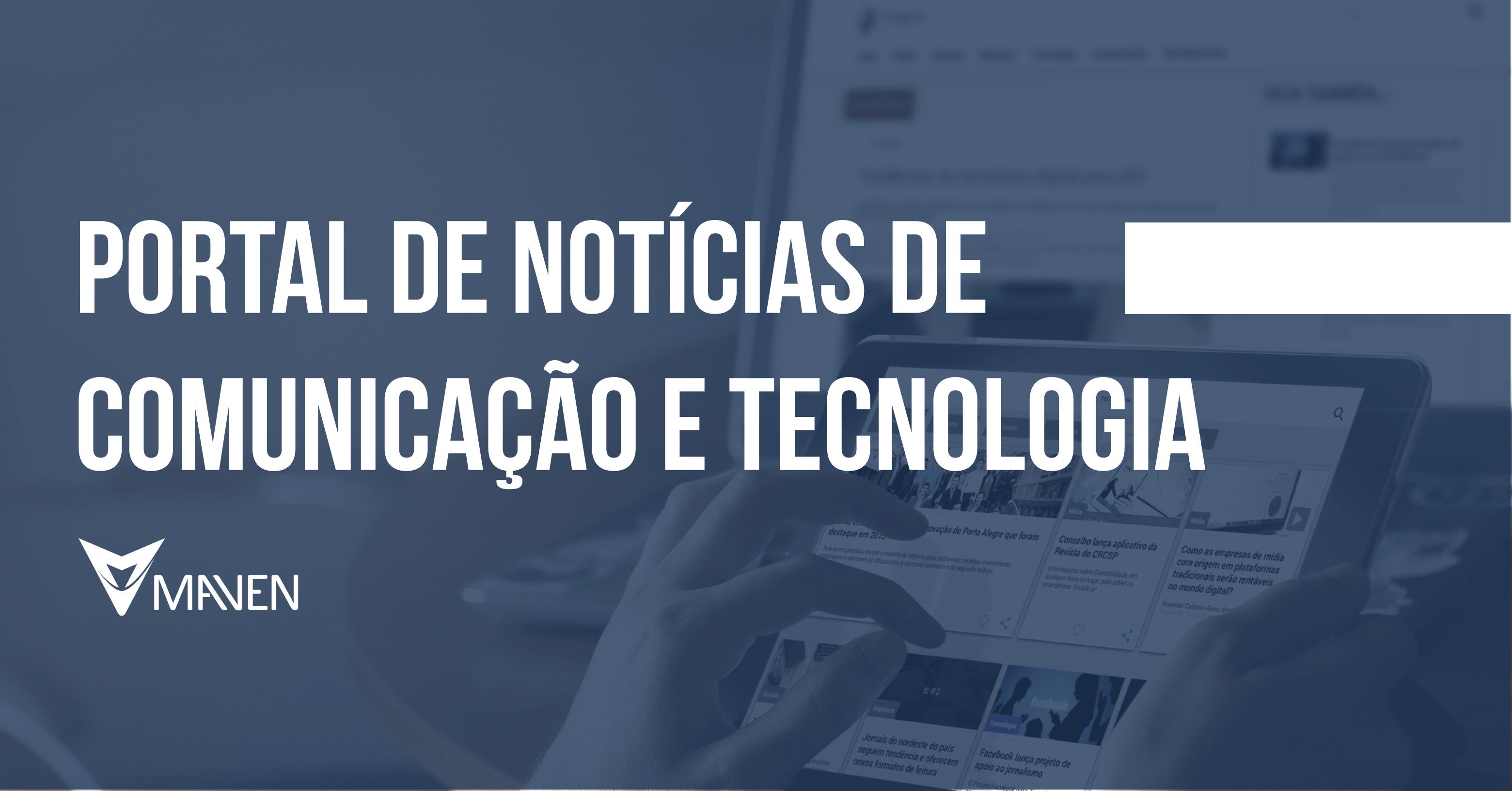 Portal de notícias de Comunicação e Tecnologia.