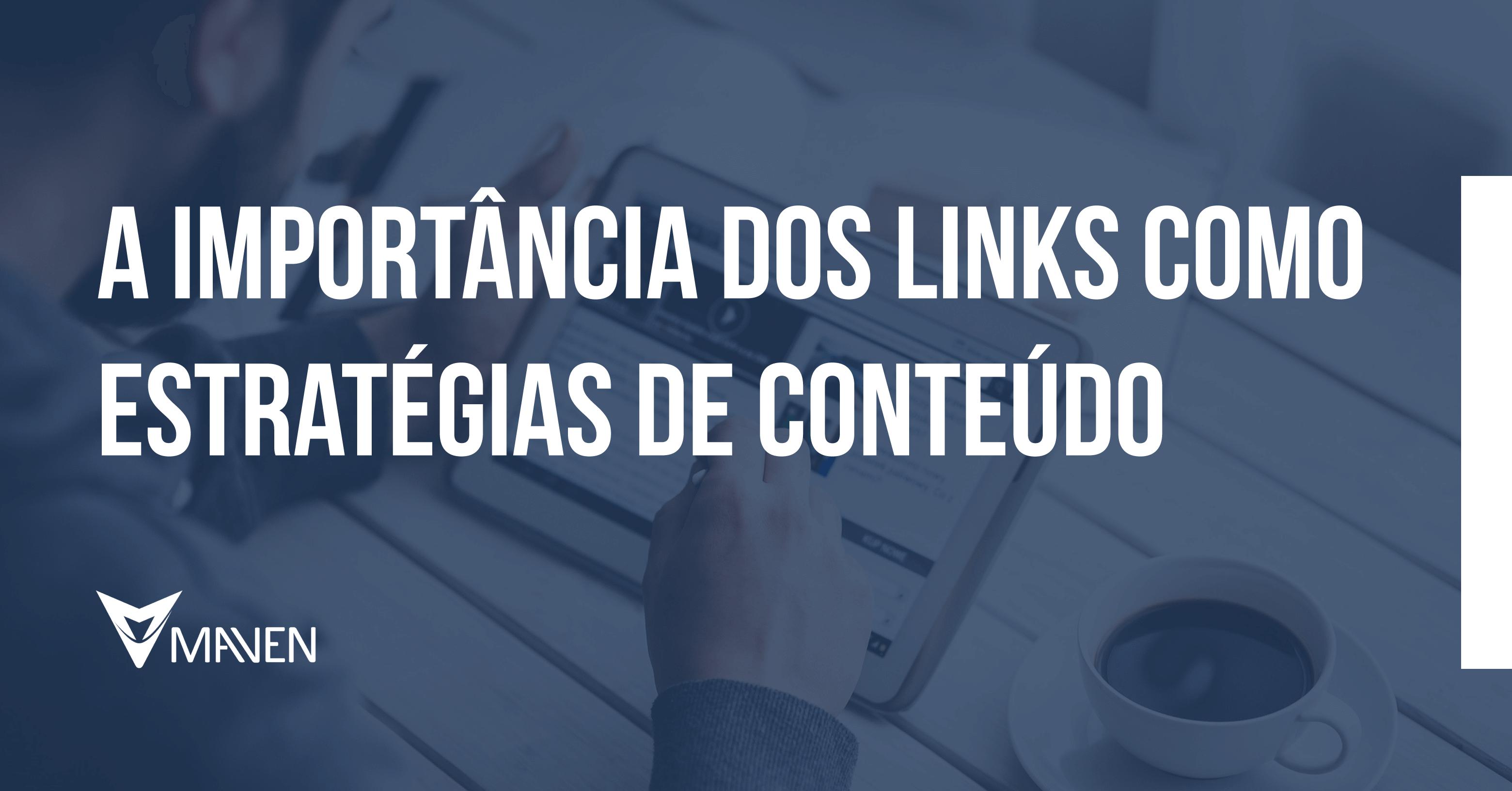 A importância dos links como estratégias de conteúdo
