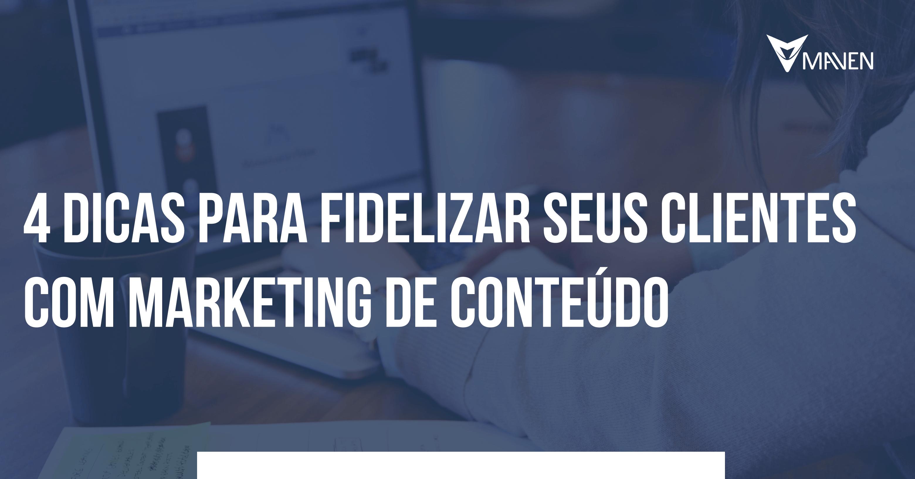 fidelizar clientes com marketing de conteúdo